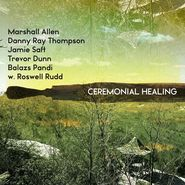 Marshall Allen, Ceremonial Healing [Record Store Day Colored Vinyl] (LP)