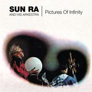 Sun Ra And His Arkestra, Pictures Of Infinity (CD)