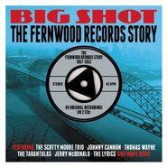 Various Artists, Big Shot: The Fernwood Records Story (CD)