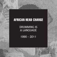 African Head Charge, Drumming Is A Language 1990-2011 [Box Set] (CD)
