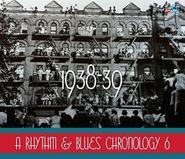 Various Artists, A Rhythm & Blues Chronology 6: 1938-39 (CD)