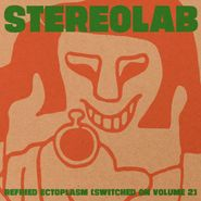 Stereolab, Refried Ectoplasm (Switched On Vol. 2) [Clear Vinyl] (LP)