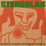 Stereolab, Refried Ectoplasm (Switched On Vol. 2) (LP)
