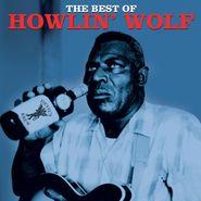 Howlin' Wolf, The Best Of Howlin' Wolf (LP)