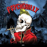 Various Artists, The Roots Of Psychobilly (LP)