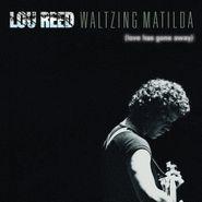 Lou Reed, Waltzing Matilda (Love Has Gone Away) (CD)
