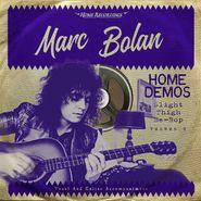Marc Bolan, Slight Thigh Be-Bop: Home Demos Vol. 3 (LP)
