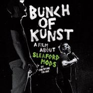 Sleaford Mods, Bunch Of Kunst Documentary (CD)