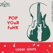 Loose Joints, Pop Your Funk - The Complete Singles Collection [Record Store Day] (LP)
