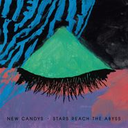 New Candys, Stars Reach The Abyss (LP)