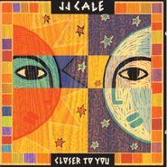 J.J. Cale, Closer To You (CD)