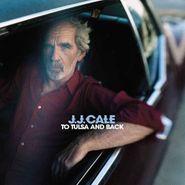 J.J. Cale, To Tulsa & Back (LP)
