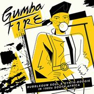 Various Artists, Gumba Fire: Bubblegum Soul & Soul & Synth-Boogie In 1980s South Africa (LP)
