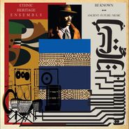 Ethnic Heritage Ensemble, Be Known: Ancient / Future / Music (CD)
