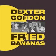 Dexter Gordon, Fried Bananas (LP)