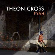Theon Cross, Fyah (CD)