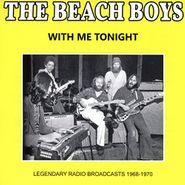 The Beach Boys, With Me Tonight: Legendary Radio Broadcasts 1968-1970 (CD)