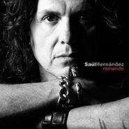 Saul Hernández, Remando (CD)