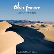 Robin Trower, Day Of The Eagle: The Best Of Robin Trower (CD)