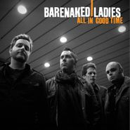 Barenaked Ladies, All In Good Time (CD)