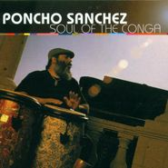 Poncho Sanchez, Soul Of The Conga (CD)