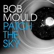 Bob Mould, Patch The Sky (CD)