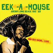 Eek-A-Mouse, Arena Long Beach, May, '83 (CD)