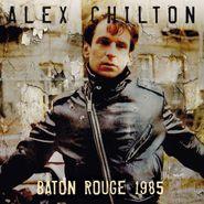 Alex Chilton, Baton Rouge 1985 (CD)