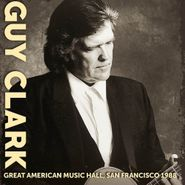 Guy Clark, Great American Music Hall, San Francisco 1988 (CD)