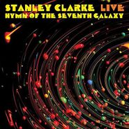 Stanley Clarke, Live: Hymn Of The Seventh Galaxy (CD)