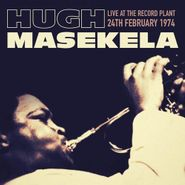 Hugh Masekela, Live At The Record Plant 24th February 1974 (CD)