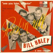 """Bill Haley, See You Later, Alligator (10"""")"""
