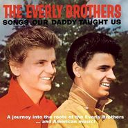 The Everly Brothers, Songs Our Daddy Taught Us / Songs Our Daddy Learned (CD)
