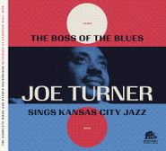 Big Joe Turner, The Boss Of The Blues Sings Kansas City Jazz (CD)