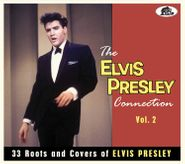Various Artists, The Elvis Presley Connection Vol. 2: 33 Roots & Covers Of Elvis Presley (CD)