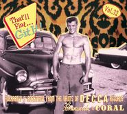 Various Artists, That'll Flat Git It! Vol. 32: Rockabilly & Rock 'n' Roll From The Vaults Of Decca, Brunswick & Coral Records (CD)
