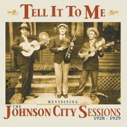 Various Artists, Tell It To Me: Revisiting The Johnson City Sessions 1928-1929 (CD)