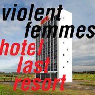 Violent Femmes, Hotel Last Resort [Blue Vinyl] (LP)