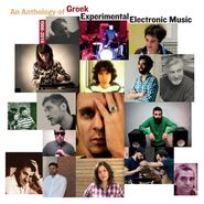Various Artists, An Anthology Of Greek Experimental Electronic Music (CD)