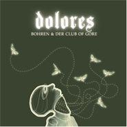Bohren & Der Club Of Gore, Dolores (LP)