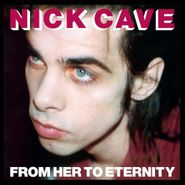 Nick Cave & The Bad Seeds, From Her To Eternity (LP)