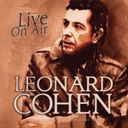 Leonard Cohen, Live On Air: Radio Broadcast (CD)