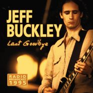 Jeff Buckley, Last Goodbye: Radio Broadcast 1995 (CD)