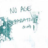 "No Age, Separation (7"")"