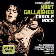 Rory Gallagher, Radio Broadcast 1974 - Cradle Rock (CD)