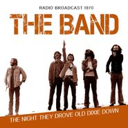 The Band, The Night They Drove Old Dixie Down - Radio Broadcast 1970 (CD)