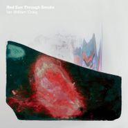 Ian William Craig , Red Sun Through Smoke (CD)