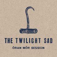 The Twilight Sad, Òran Mór Session (LP)