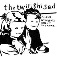 The Twilight Sad, Killed My Parents And Hit The Road (LP)
