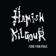 "Hamish Kilgour, Funk / Fink R'Mxs (12"")"